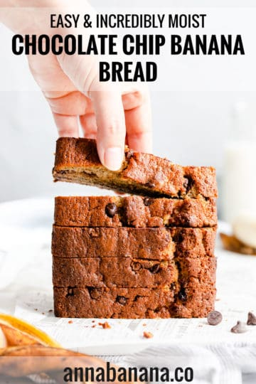 straight-ahead shot of a person taking a slice of banana bread from a stack of slices with text overlay