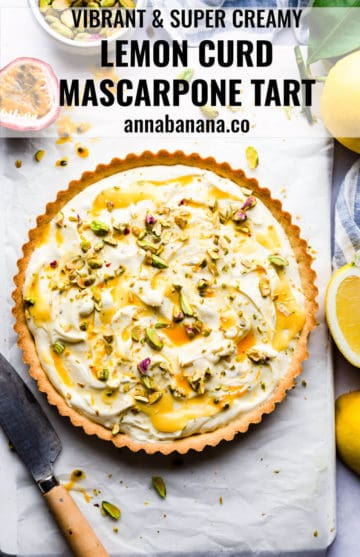 overhead view photo of lemon curd and mascarpone tart topped with pistachios and text overlay